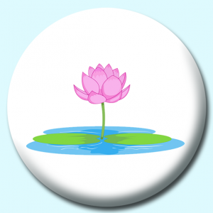Personalised Badge: 75mm Lotus Flower In Pond Button Badge. Create your own custom badge - complete the form and we will create your personalised button badge for you.