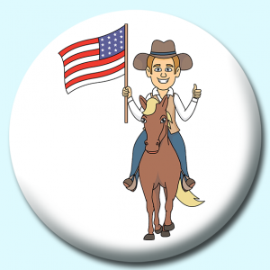 Personalised Badge: 38mm Man Riding Horse Holding An American Flag Button Badge. Create your own custom badge - complete the form and we will create your personalised button badge for you.