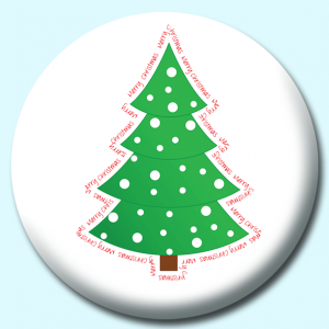 Personalised Badge: 75mm Merry Christmas Around A Tree Button Badge. Create your own custom badge - complete the form and we will create your personalised button badge for you.
