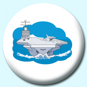 Personalised Badge: 75mm Military Aircraft Carrier Button Badge. Create your own custom badge - complete the form and we will create your personalised button badge for you.