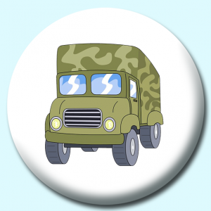 Personalised Badge: 75mm Military Truck Button Badge. Create your own custom badge - complete the form and we will create your personalised button badge for you.