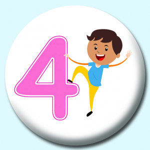 Personalised Badge: 25mm Number 4 Button Badge. Create your own custom badge - complete the form and we will create your personalised button badge for you.
