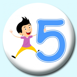Personalised Badge: 75mm Number 5 Button Badge. Create your own custom badge - complete the form and we will create your personalised button badge for you.