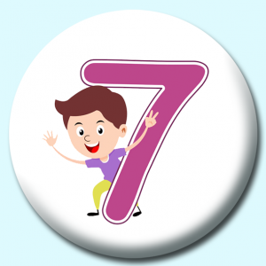 Personalised Badge: 75mm Number 7 Button Badge. Create your own custom badge - complete the form and we will create your personalised button badge for you.