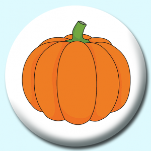 Personalised Badge: 75mm Pumpkin Button Badge. Create your own custom badge - complete the form and we will create your personalised button badge for you.
