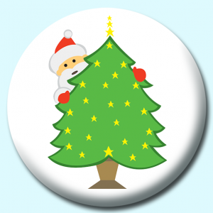 Personalised Badge: 75mm Santa Claus Hiding Behind Christmas Tree Button Badge. Create your own custom badge - complete the form and we will create your personalised button badge for you.