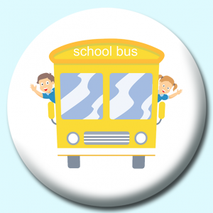 Personalised Badge: 58mm Schoolbus Button Badge. Create your own custom badge - complete the form and we will create your personalised button badge for you.