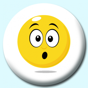 Personalised Badge: 75mm Smiley Face Shock Expression Button Badge. Create your own custom badge - complete the form and we will create your personalised button badge for you.