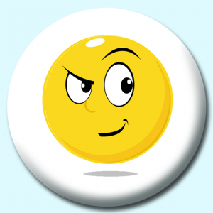 Personalised Badge: 75mm Smiley Face Suspicious Expression Button Badge. Create your own custom badge - complete the form and we will create your personalised button badge for you.