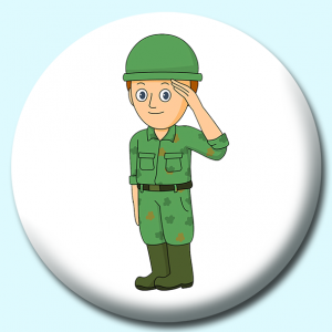 Personalised Badge: 58mm Soldier Saluating Button Badge. Create your own custom badge - complete the form and we will create your personalised button badge for you.