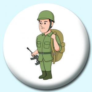 Personalised Badge: 75mm Soldier With Backpack Button Badge. Create your own custom badge - complete the form and we will create your personalised button badge for you.