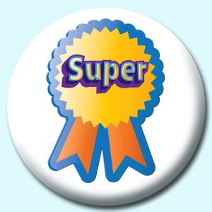 Personalised Badge: 75mm Super Work Button Badge. Create your own custom badge - complete the form and we will create your personalised button badge for you.