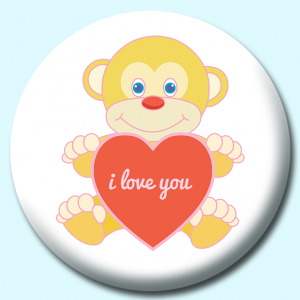 Personalised Badge: 75mm Toy Monky With Heart Love You Button Badge. Create your own custom badge - complete the form and we will create your personalised button badge for you.