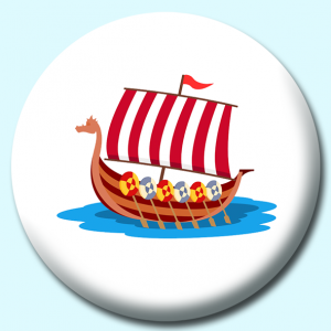 Personalised Badge: 75mm Vikings Ship With Open Sails Button Badge. Create your own custom badge - complete the form and we will create your personalised button badge for you.