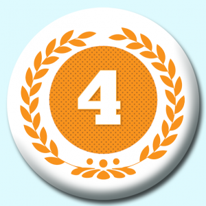 Personalised Badge: 75mm Wreath Number 4 Button Badge. Create your own custom badge - complete the form and we will create your personalised button badge for you.