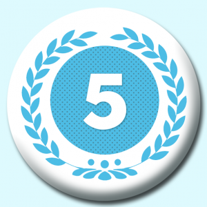 Personalised Badge: 75mm Wreath Number 5 Button Badge. Create your own custom badge - complete the form and we will create your personalised button badge for you.