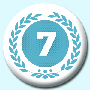Personalised Badge: 75mm Wreath Number 7 Button Badge. Create your own custom badge - complete the form and we will create your personalised button badge for you.